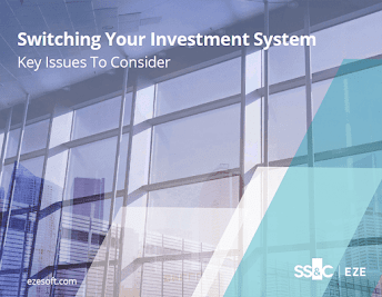 Switching Your Investment System: Key Issues To Consider